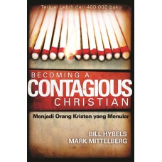 Becoming A Contagious Christian (Menjadi Orang Kristen yang Menular)