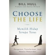 Choose the Life (Memilih Hidup Serupa Yesus)