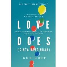 Love Does (Cinta Bertindak)