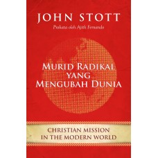 Murid Radikal Yang Mengubah Dunia (Christian Mission In The Modern World)