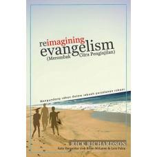 Reimagining Evangelism (Merombak Citra Penginjilan)
