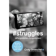 #Struggles (#Pergumulan-Pergumulan) - Mengikut Yesus di Dunia yang Terpusat pada Selfie