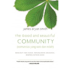 THE GOOD AND THE BEAUTIFUL COMMUNITY  - Komunitas yang Baik dan Indah