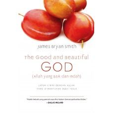 THE GOOD AND THE BEAUTIFUL GOD - Allah yang Baik dan Indah
