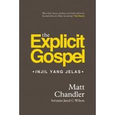 The Explicit Gospel  (Injil yang Jelas)